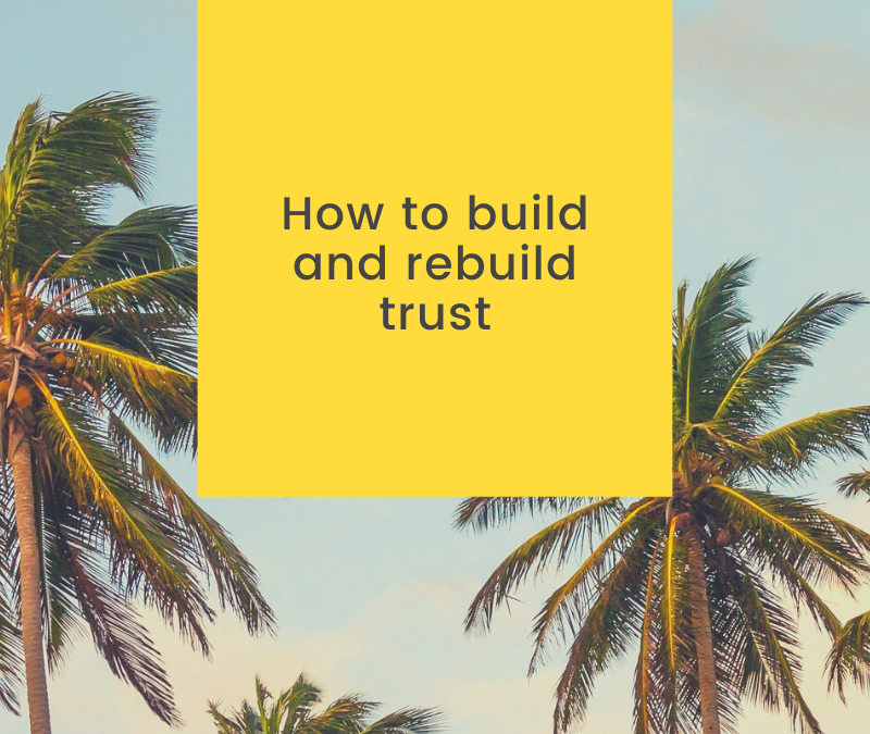 How to build and rebuild trust